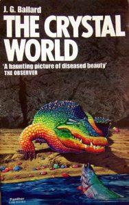 J. G. Ballard: The Crystal World (1966, UK)