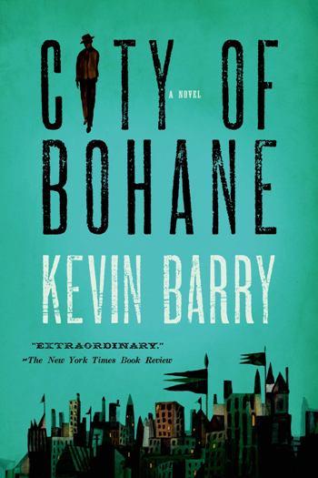 Kevin Barry: City of Bohane (