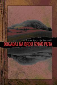 Goran Janković: Događaj na putu iznad brda (2013, Slovenia / Bosnia and Herzegovina)