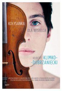 Hubert Klimko-Dobrzaniecki: Dom Róży. Krýsuvík. Kołysanka dla wisielca (2013, Poland)